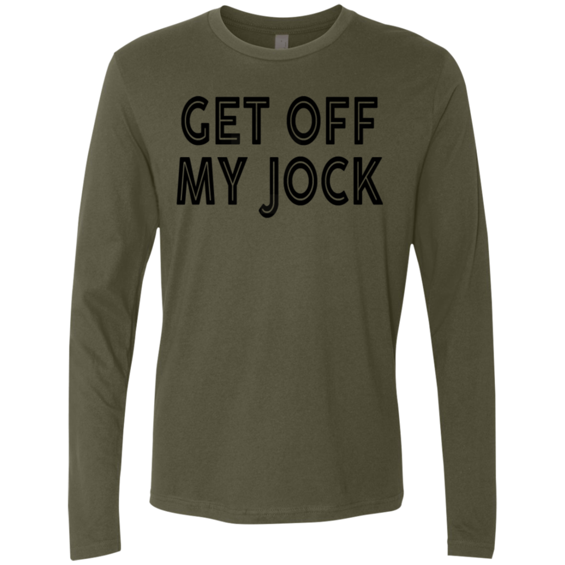 Get Off My Jock Men's Long Sleeve Tee