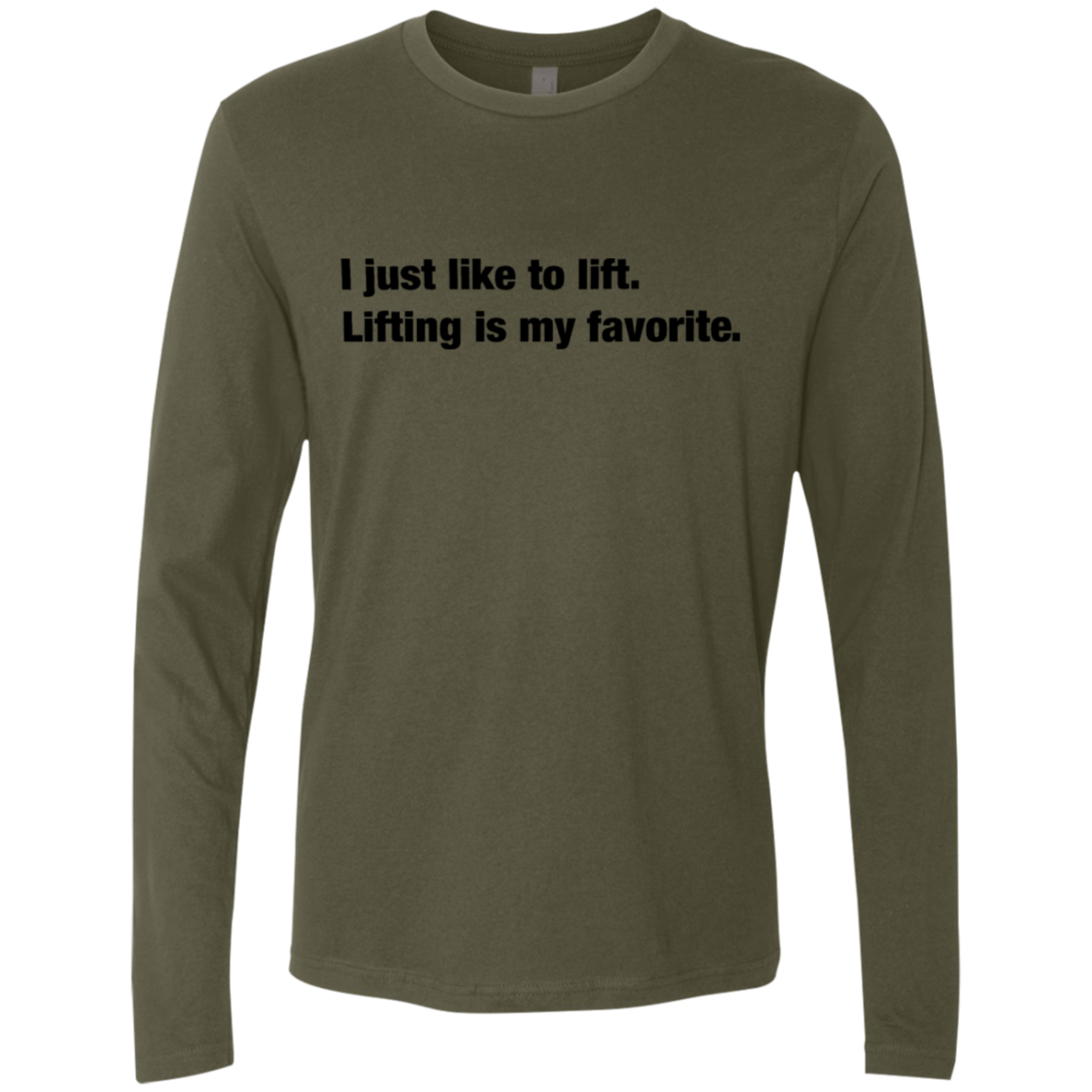 I Just Like To Lift Lifting Is My Favorite Men's Long Sleeve Tee