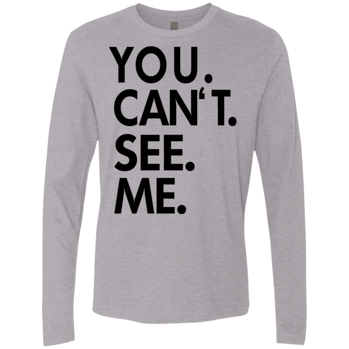 You Can't See Me Men's Long Sleeve Tee