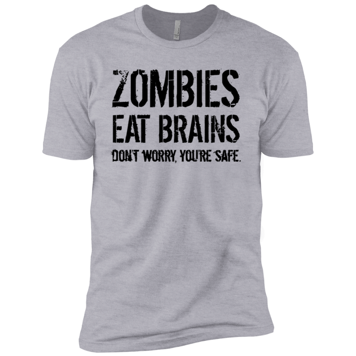Zombies Eat Brains Don't Worry You're Safe Men's Classic Tee
