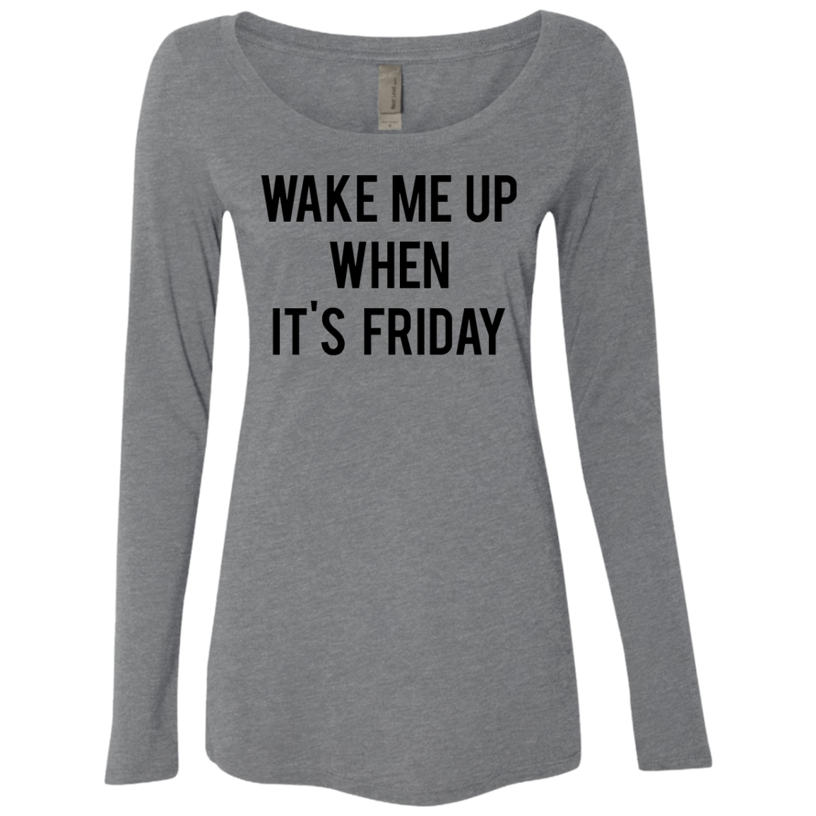 Wake Me Up When It's Friday Women's Long Sleeve Tee