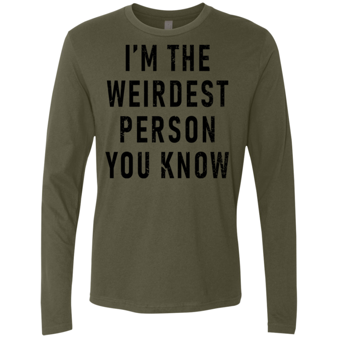 I'm The Weirdest Person Men's Long Sleeve Tee