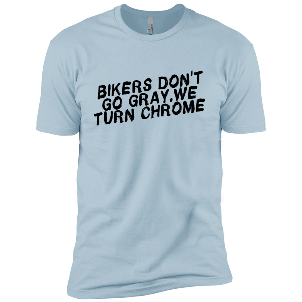 Bikers Don't Go Grey We Turn Chrome Men's Classic Tee