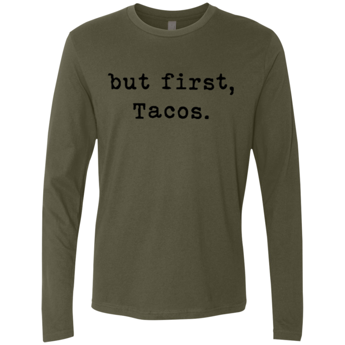 But First Tacos Men's Long Sleeve Tee - Trendy Tees