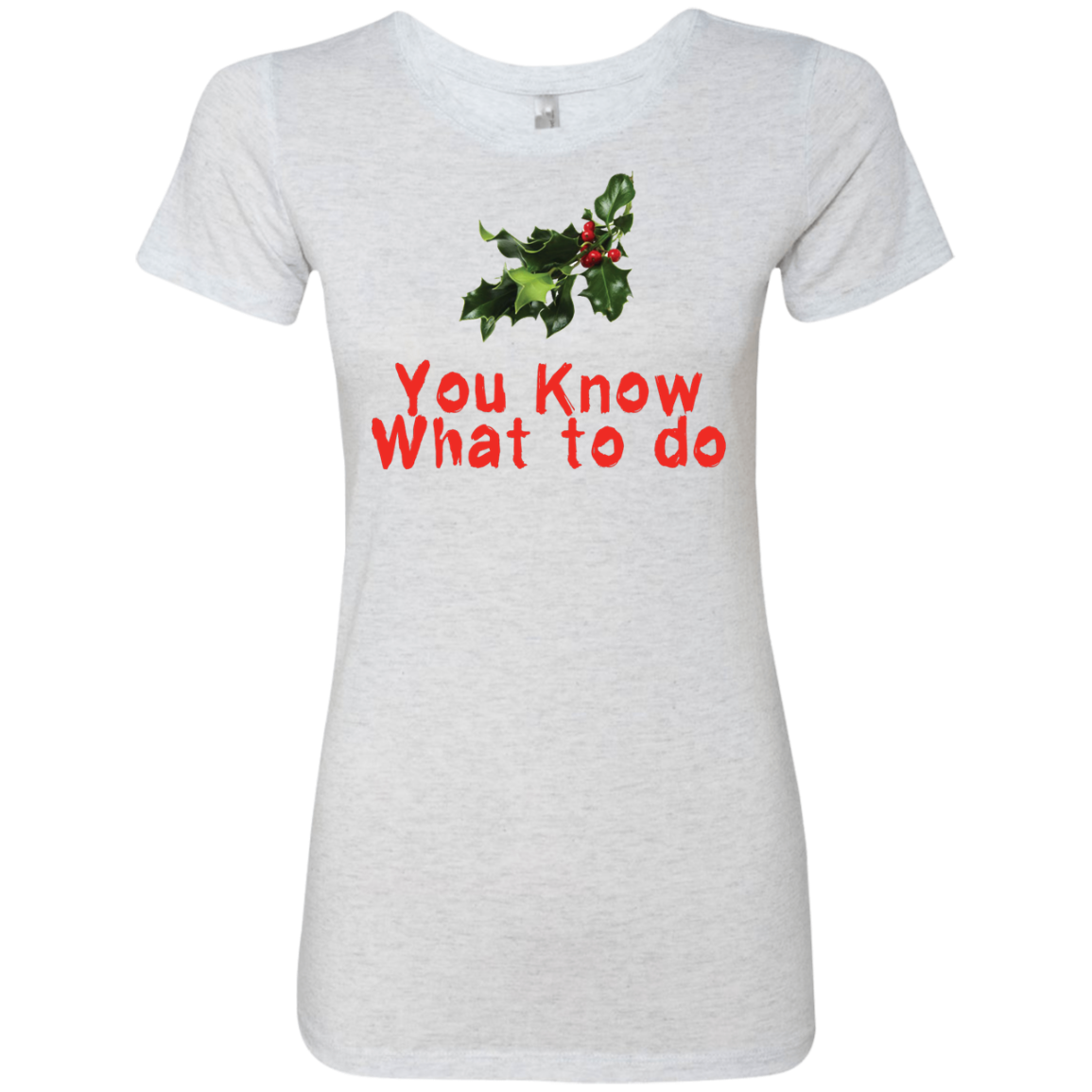 You Know What To Do Women's Classic Tee