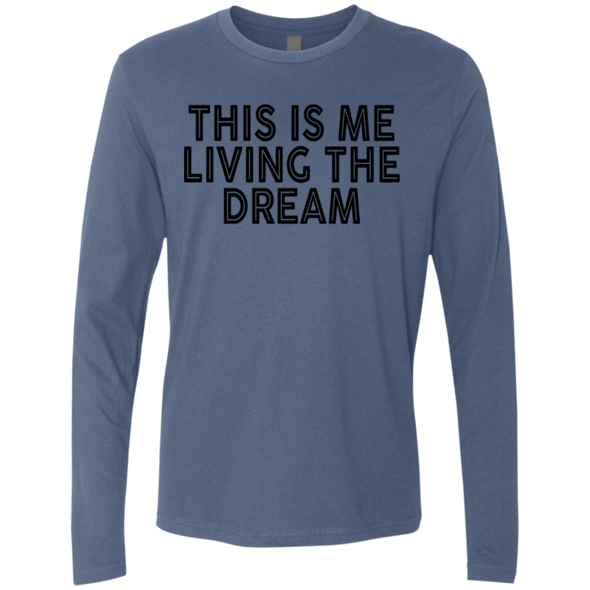This Is Me Living The Dream Men's Long Sleeve Tee