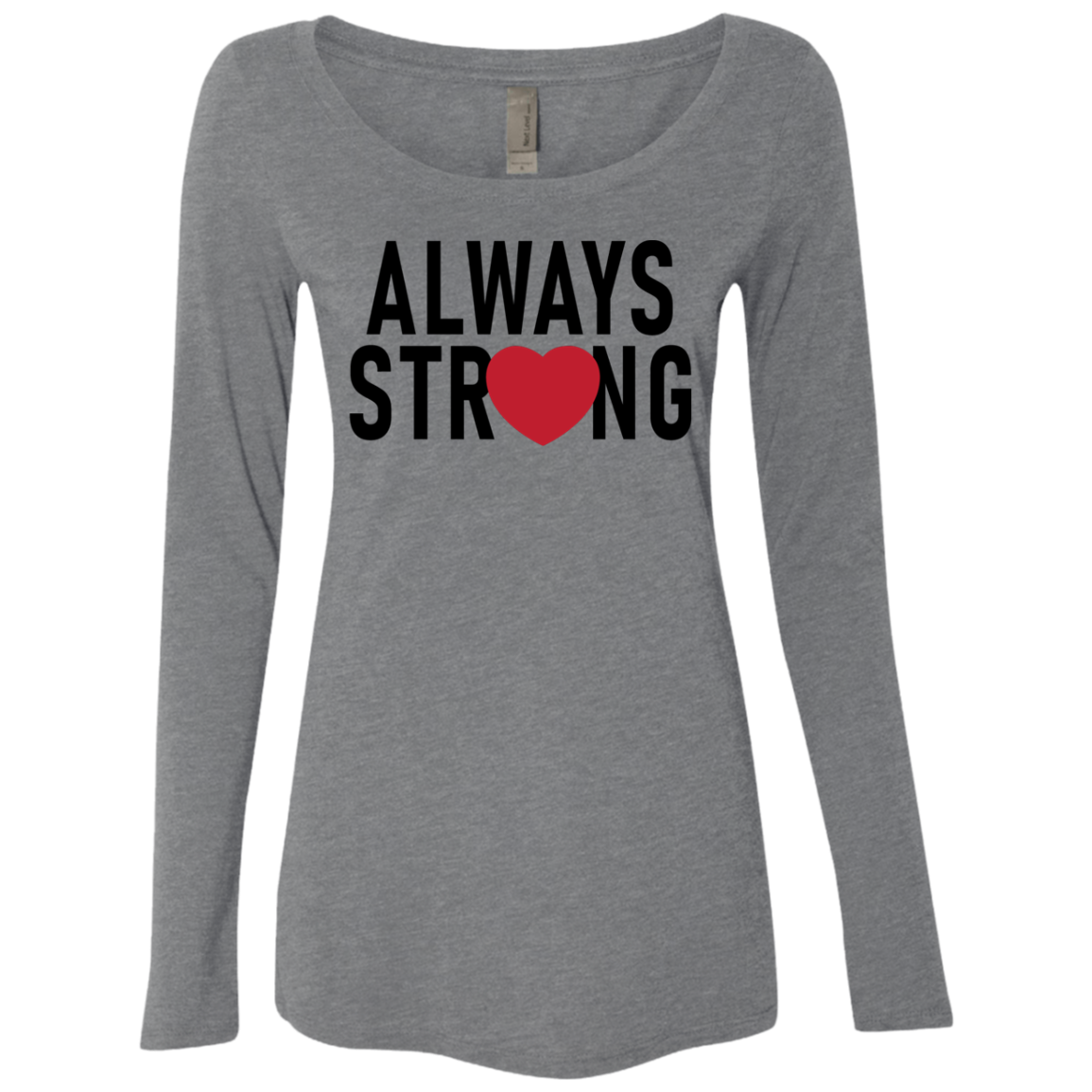 Always Stay Strong Women's Long Sleeve Tee