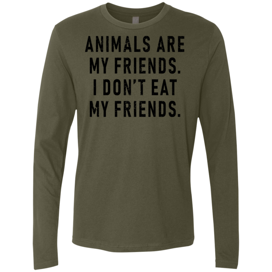 Animals Are My Friends Don't Eat My Friends Men's Long Sleeve Tee
