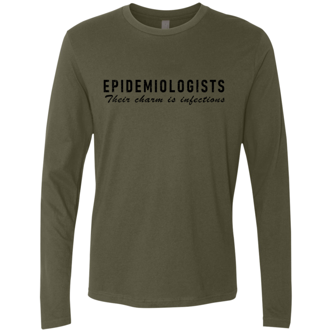 Epidemiologists Thieir Charm Is Infectious Men's Long Sleeve Tee