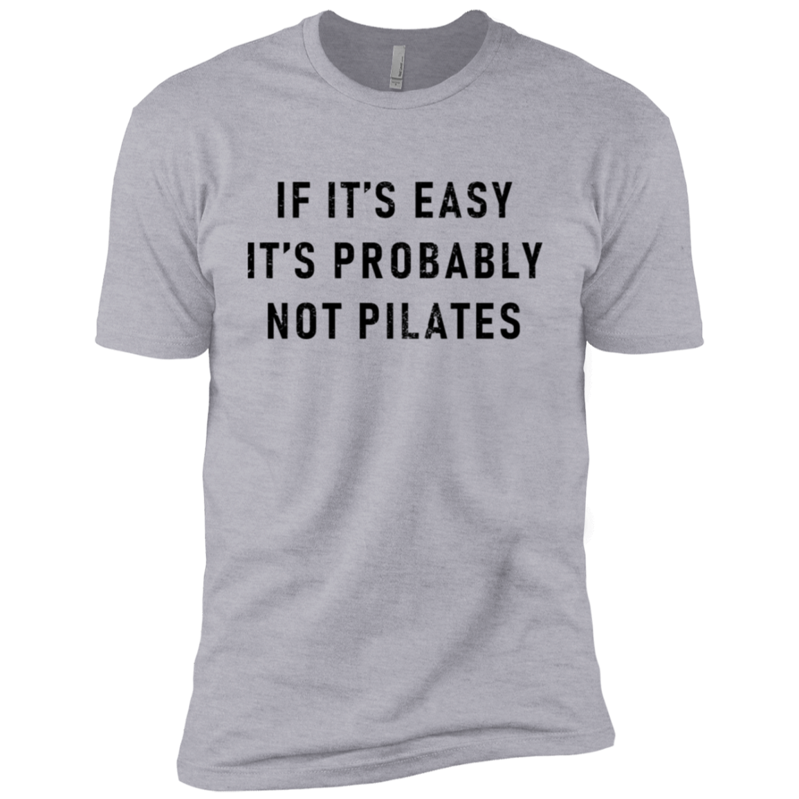 If It's Easy It's Probably Not Pilates Men's Classic Tee