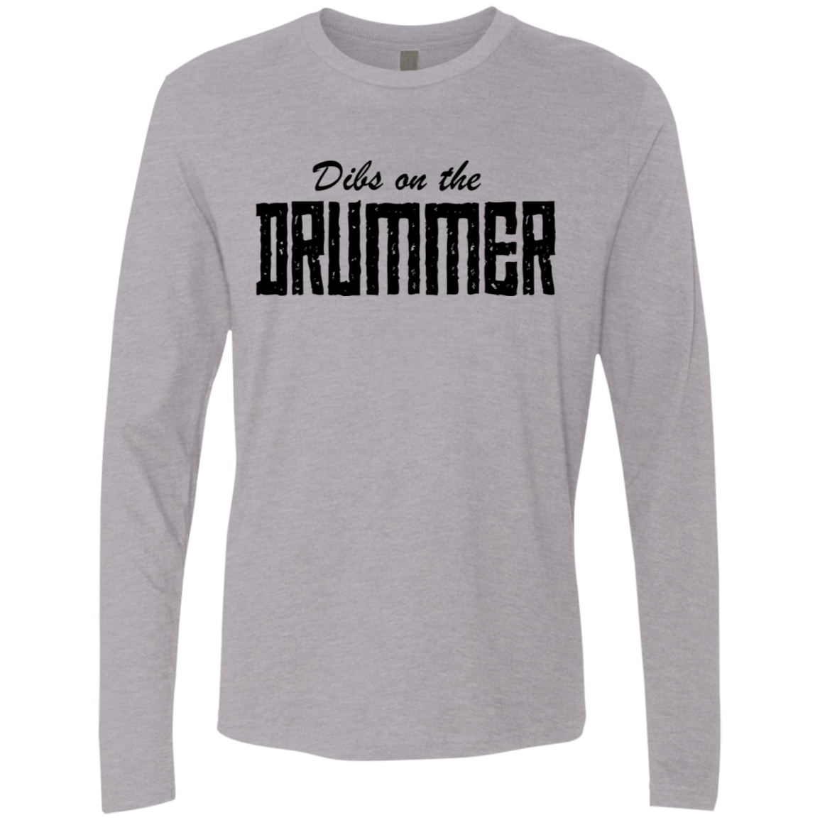 Dibs On The Drummer Men's Long Sleeve Tee