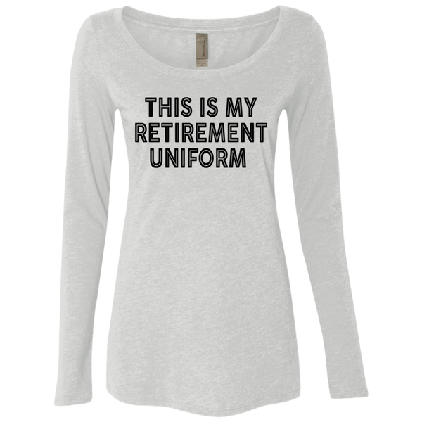 This Is My Retirement Uniform Women's Long Sleeve Tee