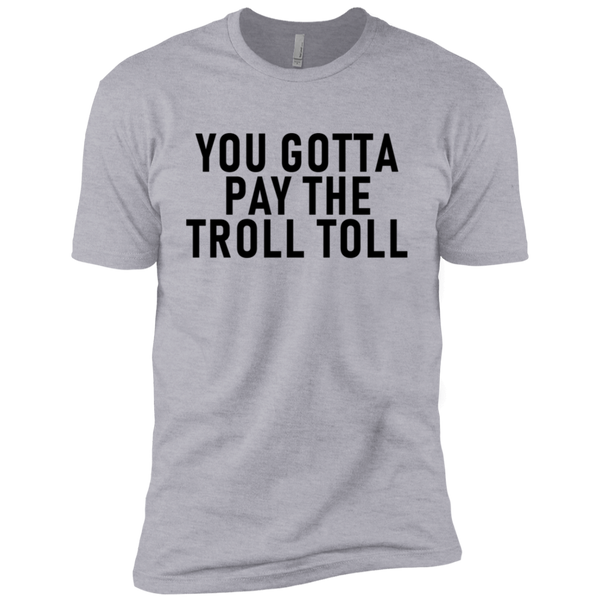 You Gotta Pay The Troll Toll Men's Classic Tee
