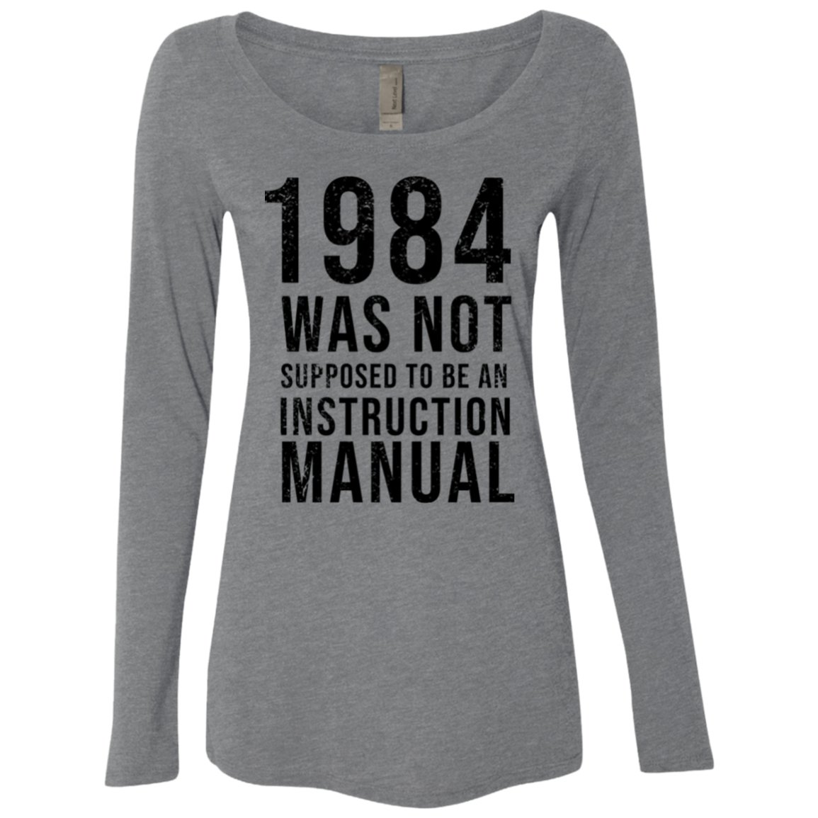 1984 Was Not Supposed To Be An Instruction Manual Women's Long Sleeve Tee