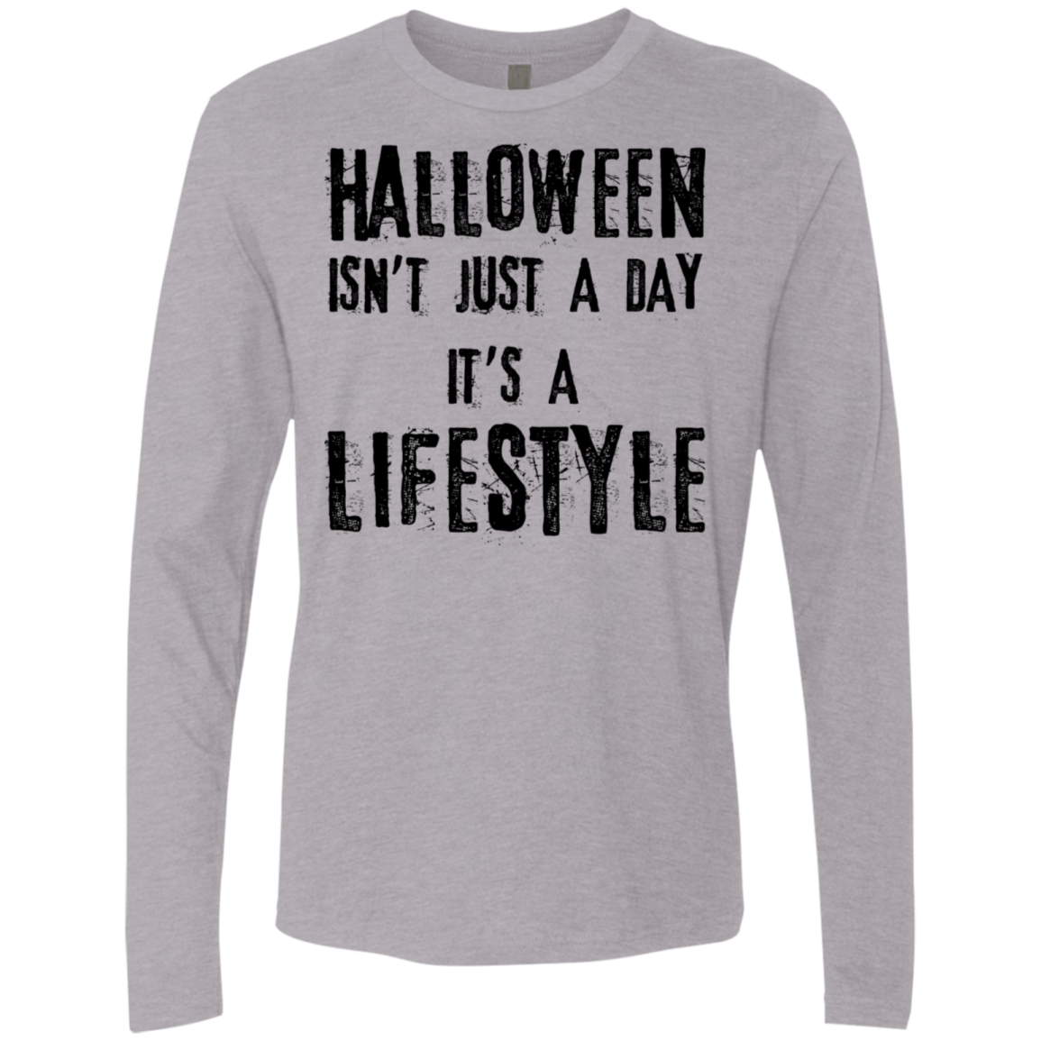 Halloween Isn't Just A Day It's A Lifestyle Men's Long Sleeve Tee