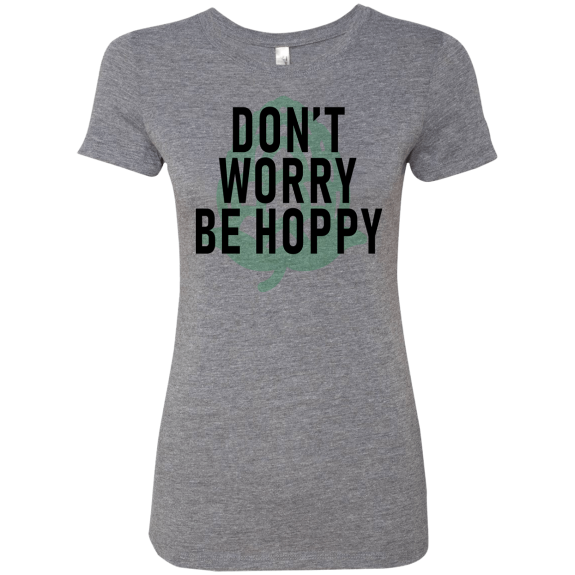 Don't Worry Be Hoppy Beer Women's Classic Tee
