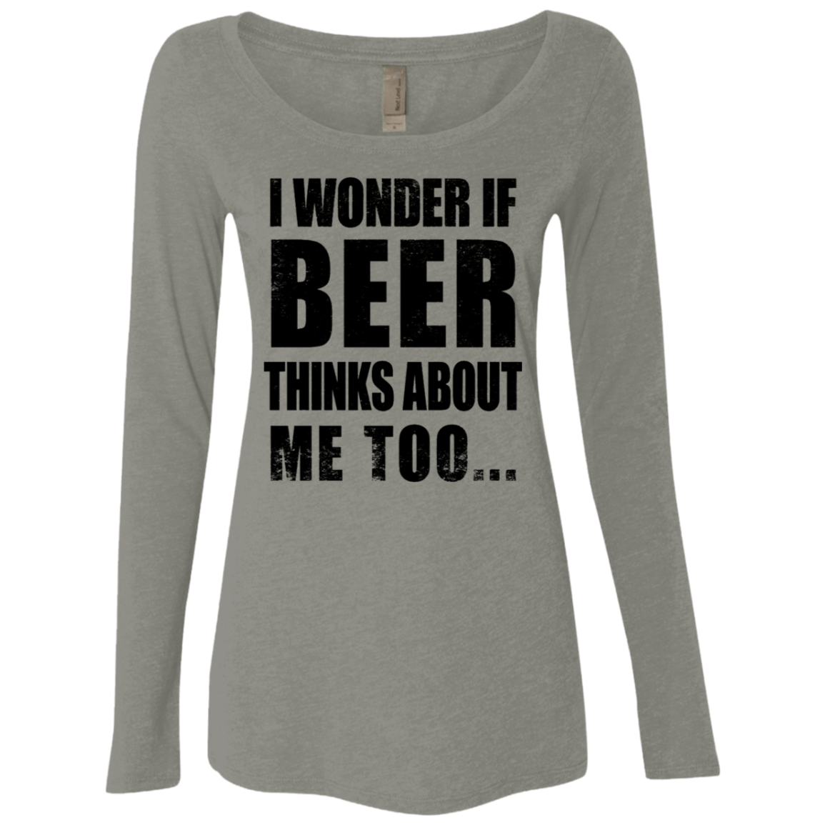 I Wonder if Beer Thinks About Me Too Women's Long Sleeve Tee