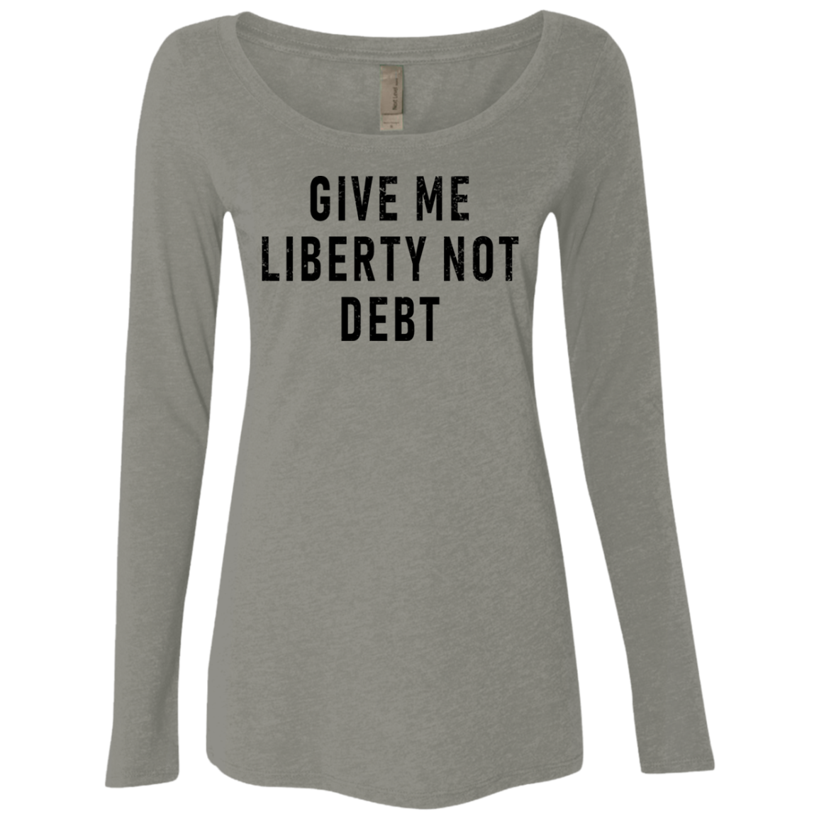 Give Me Liberty Not Debt Women's Long Sleeve Tee