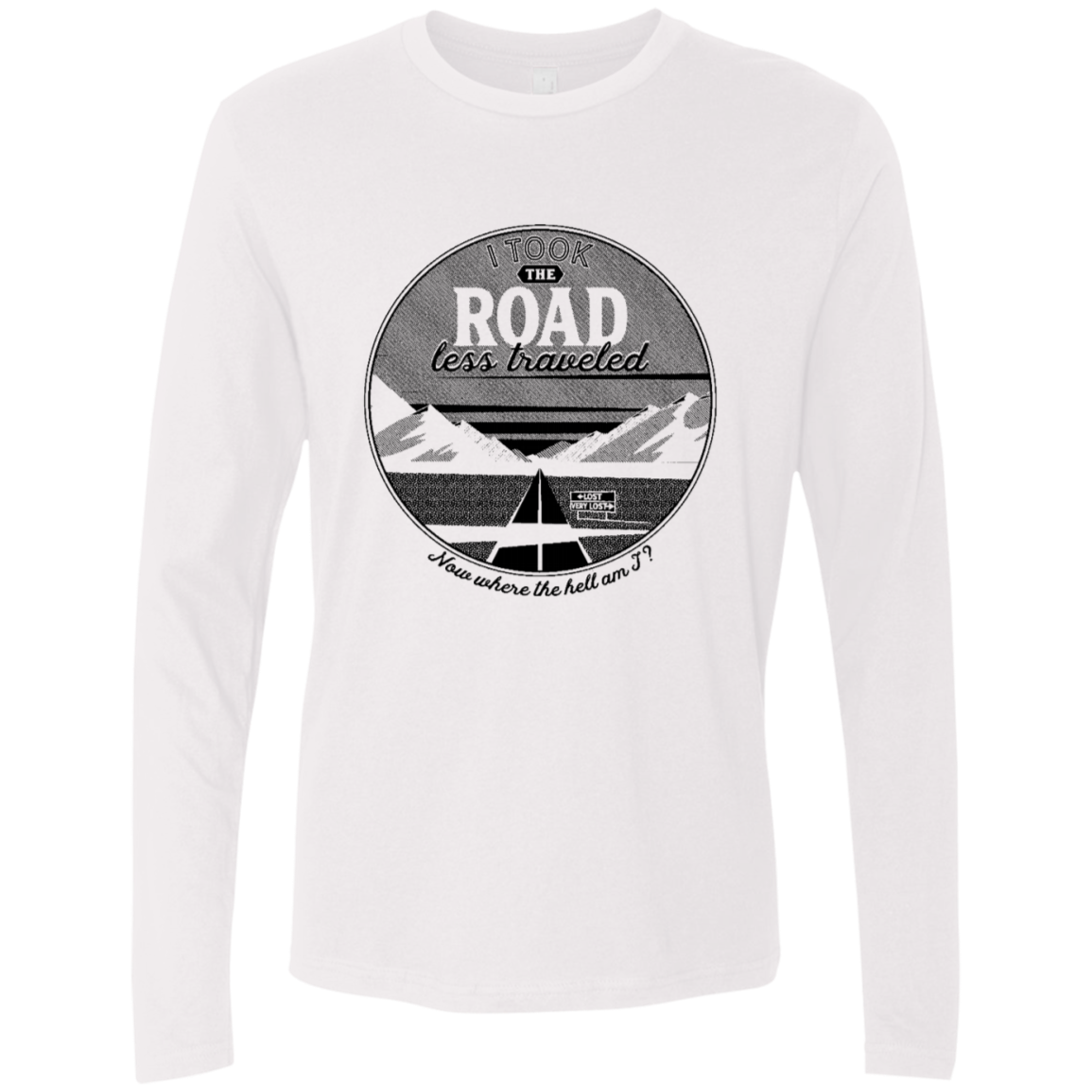 I Took The Road Less Traveled Men's Long Sleeve Tee