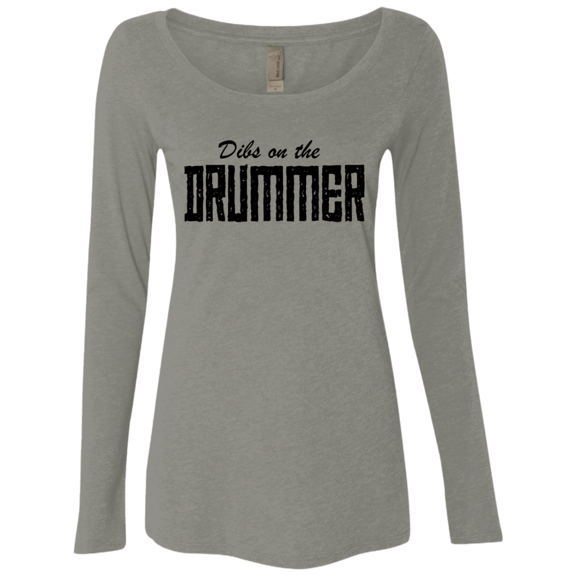 Dibs On The Drummer Women's Long Sleeve Tee