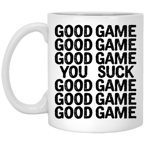 Good Game You Suck 11 oz. White Coffee Mug
