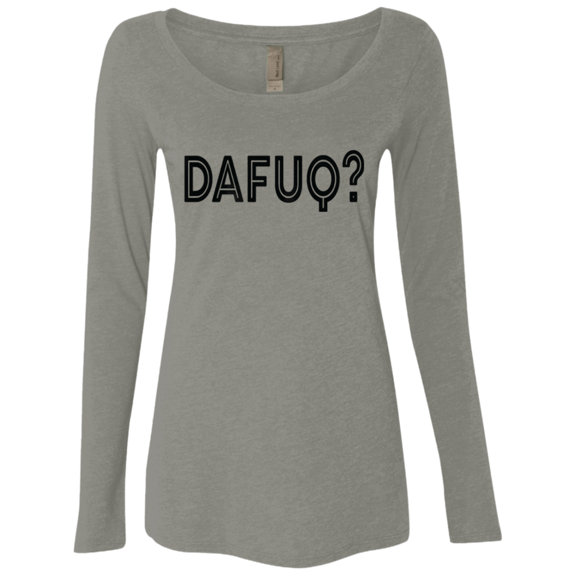 Dafuq Women's Long Sleeve Tee