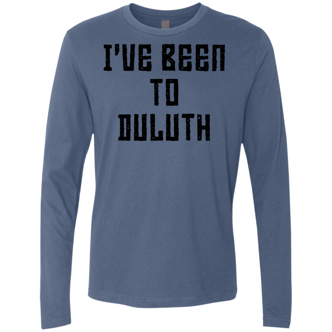 I've Been To Duluth Men's Long Sleeve Tee