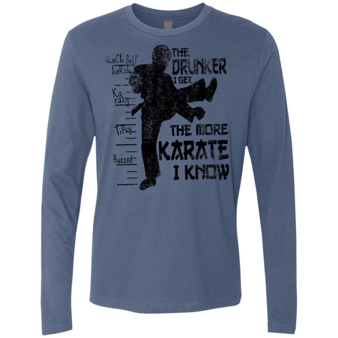 The Drunker I Get the more Karate I Know Men's Long Sleeve Tee