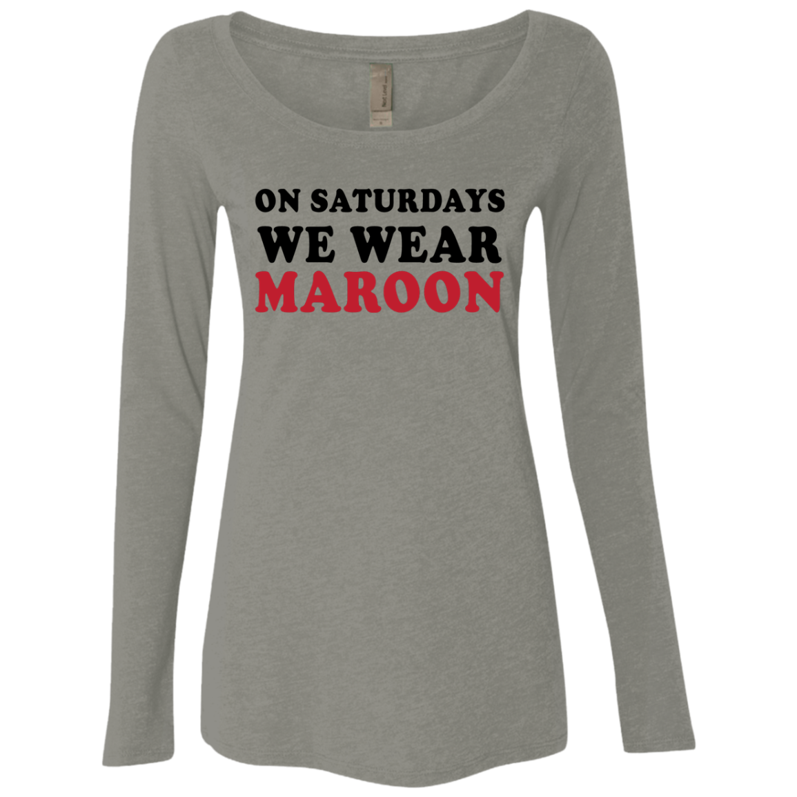 On Saturdays We Wear Maroon Women's Long Sleeve Tee