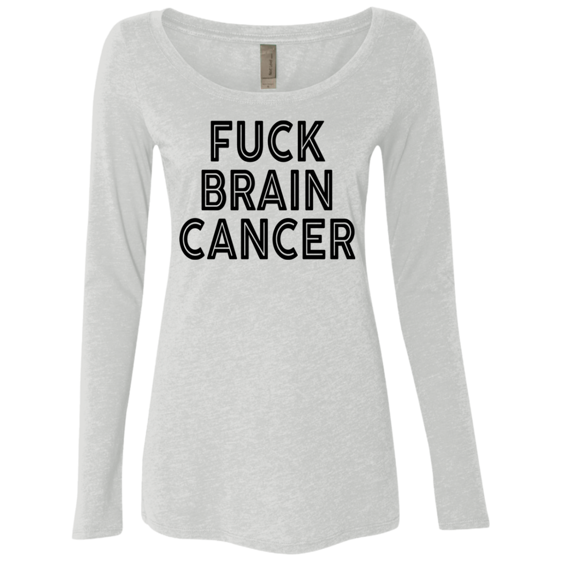 Fuck Brain Cancer Women's Long Sleeve Tee