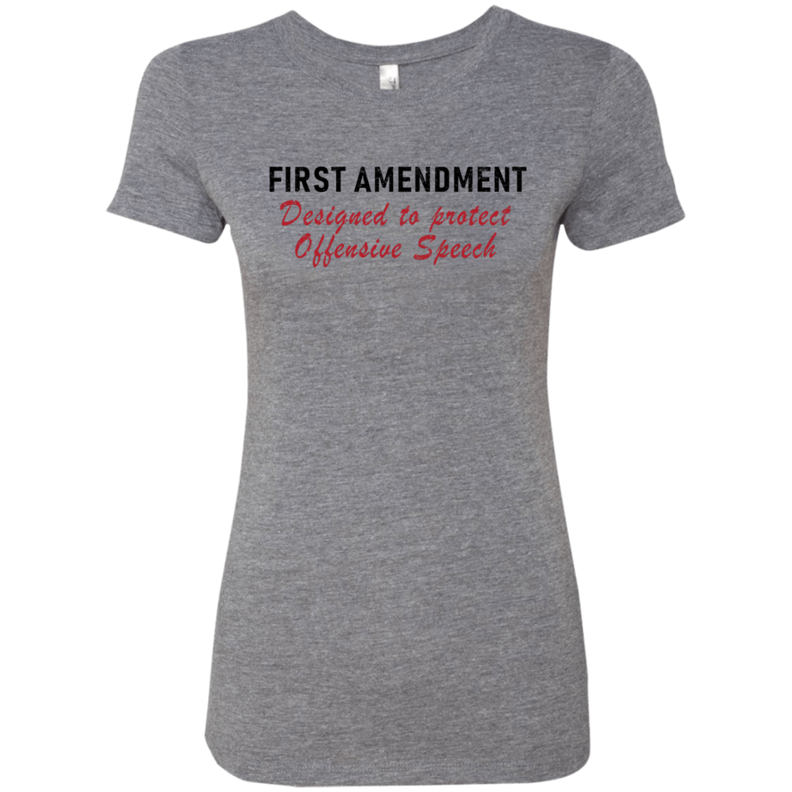 First Amendment Designed To Protect Offensive Speech Women's Classic Tee