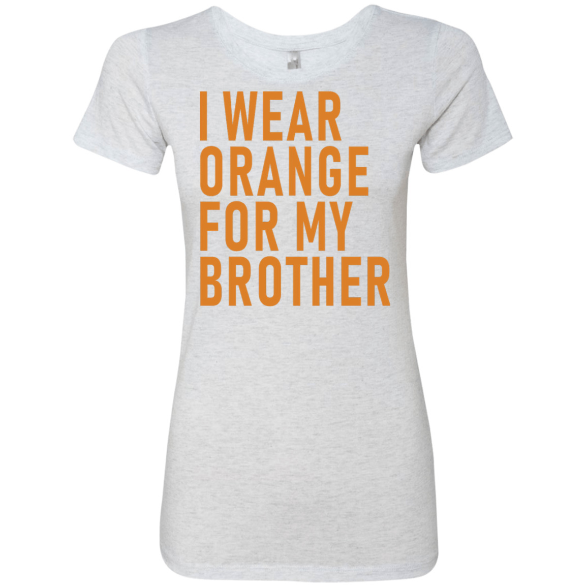 I Wear Orange For My Brother Women's Classic Tee
