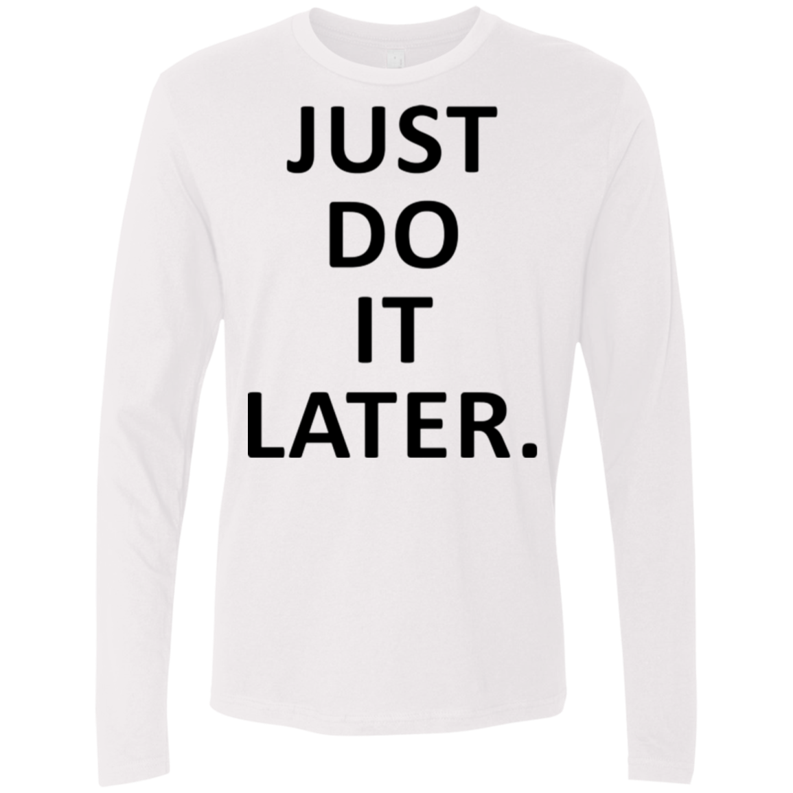 Just Do it Later Men's Long Sleeve Tee