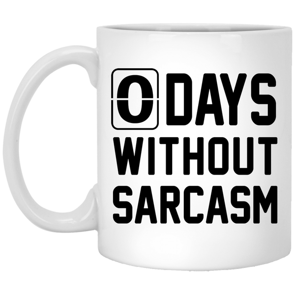 No Days without Sarcasm 11 oz. White Coffee Mug