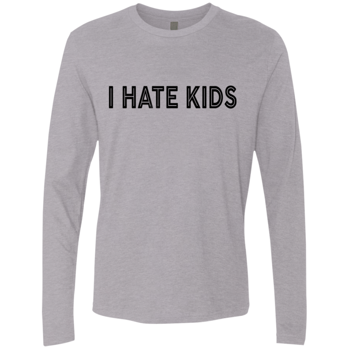I Hate Kids Men's Long Sleeve Tee