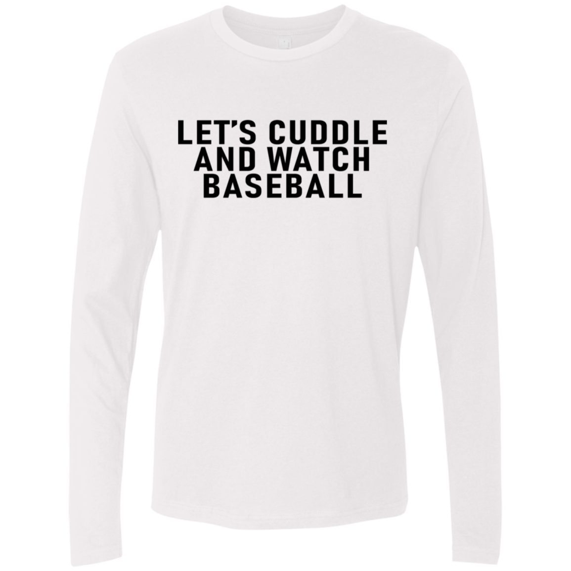 Let's Cuddle And Watch Baseball Men's Long Sleeve Tee