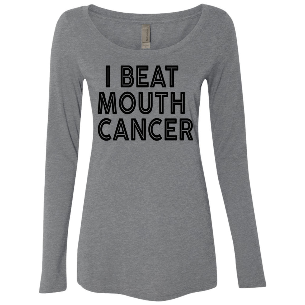 I Beat Mouth Cancer Women's Long Sleeve Tee