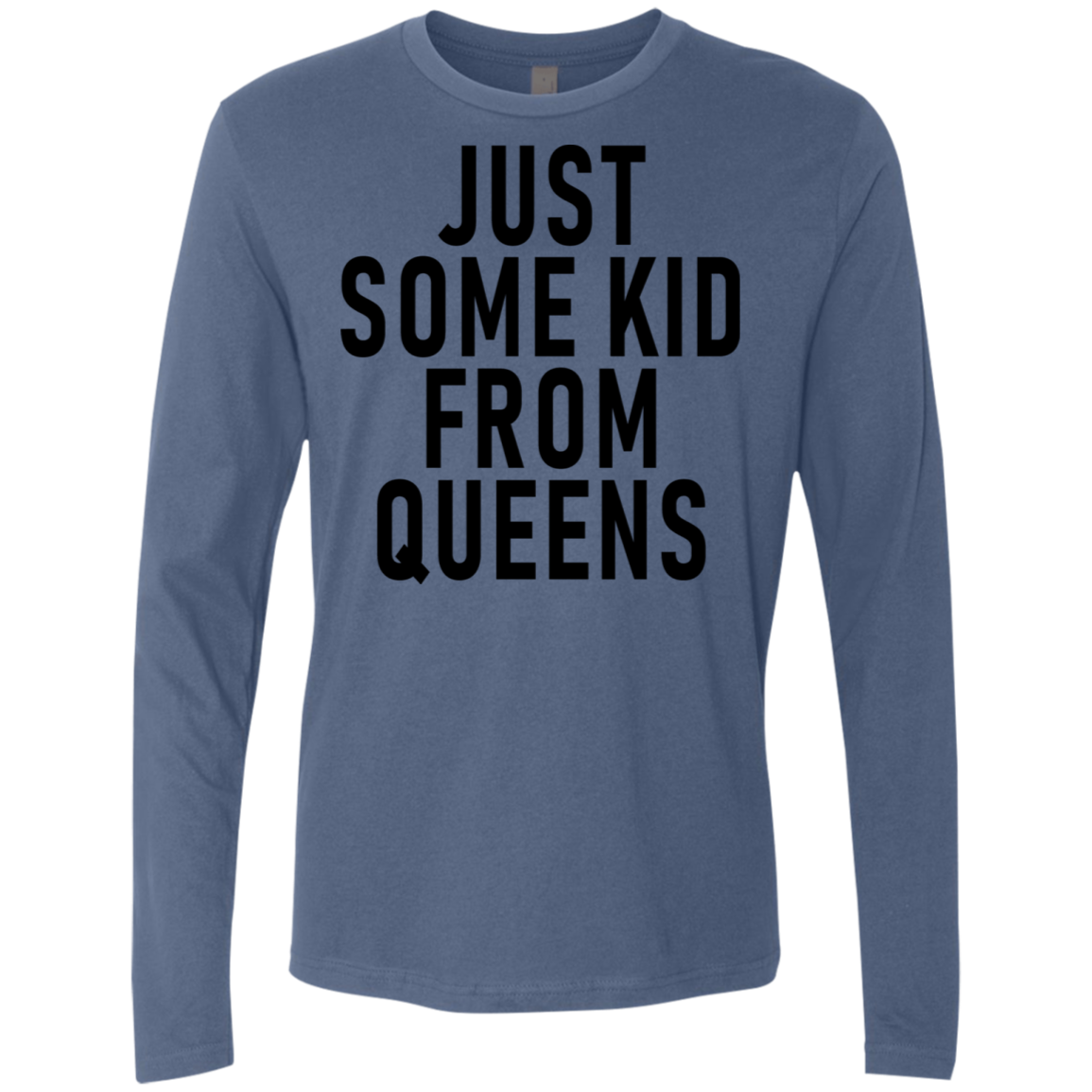 Just Some Kid From Queens Men's Long Sleeve Tee