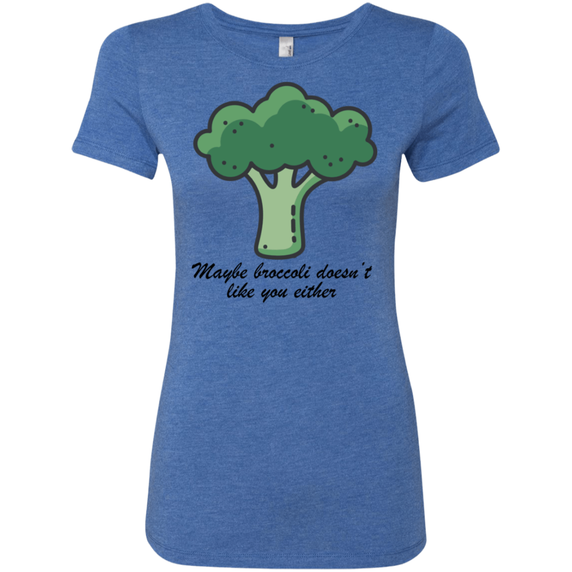 Maybe Broccoli Doesn't Like You Either Women's Classic Tee
