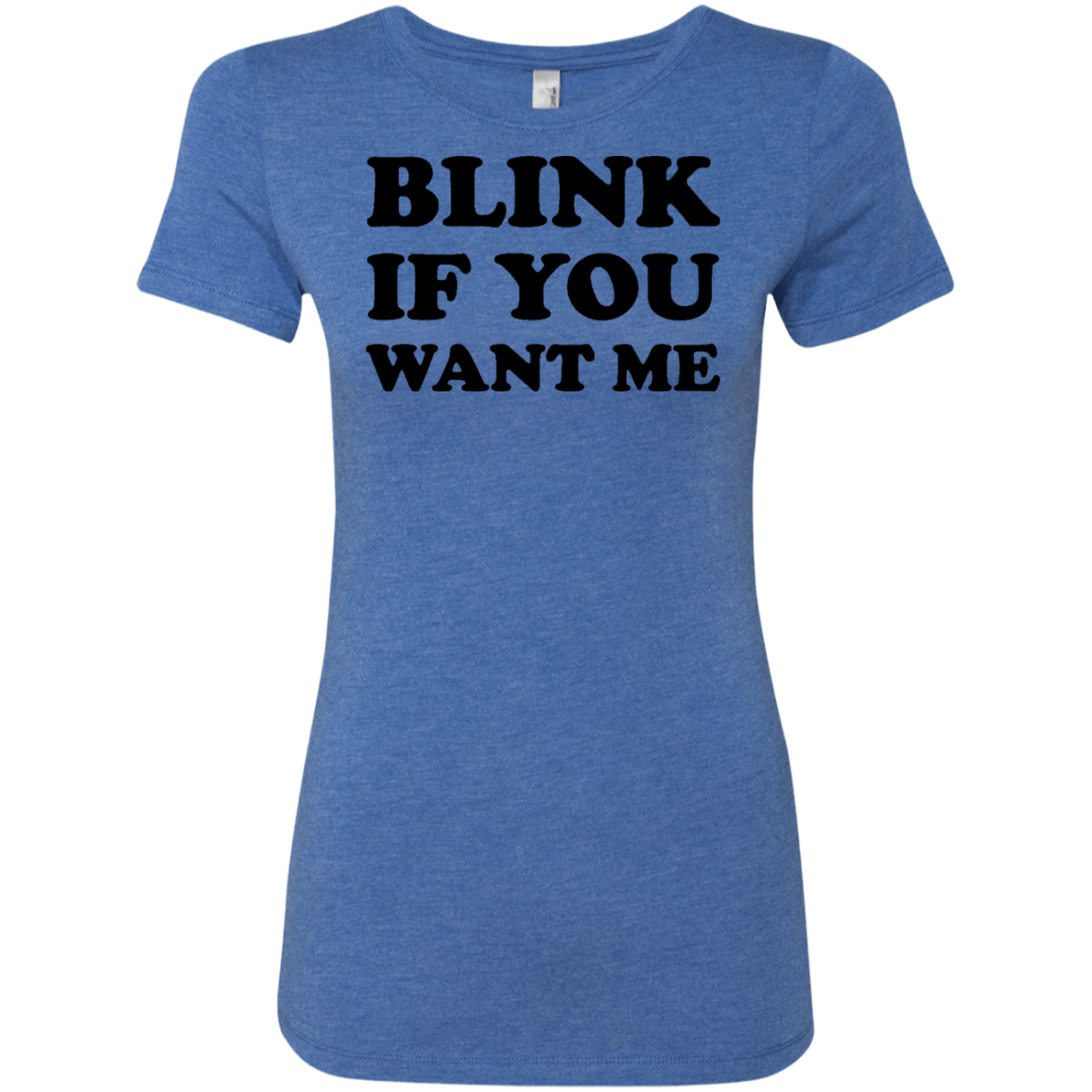 Blink if you Want Me Women's Classic Tee - Trendy Tees