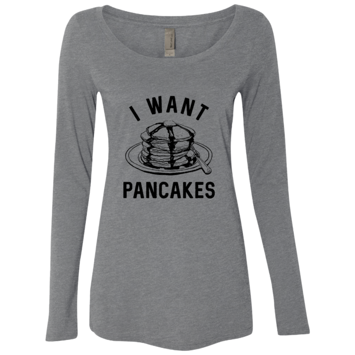I Want Pancakes Women's Long Sleeve Tee