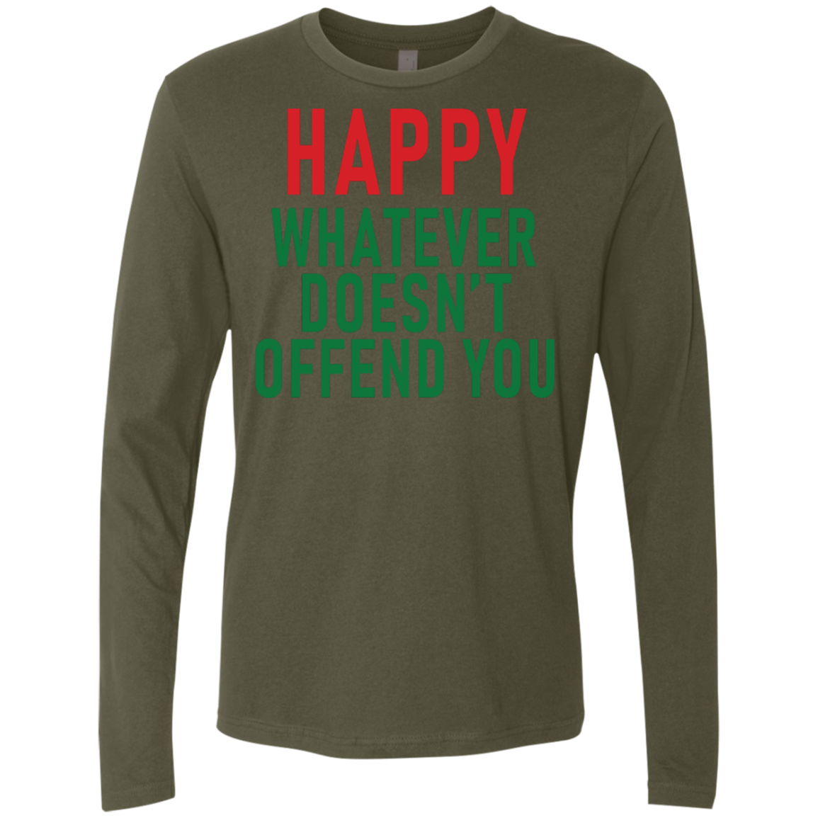 Happy Whatever Doesn't Offend You Men's Long Sleeve Tee