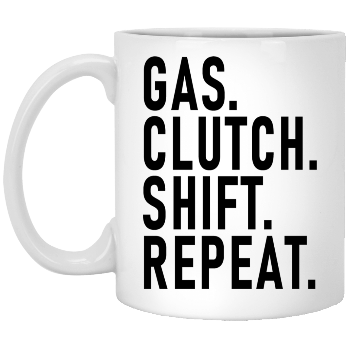 Gas Clutch Shift Repeat 11 oz. White Coffee Mug