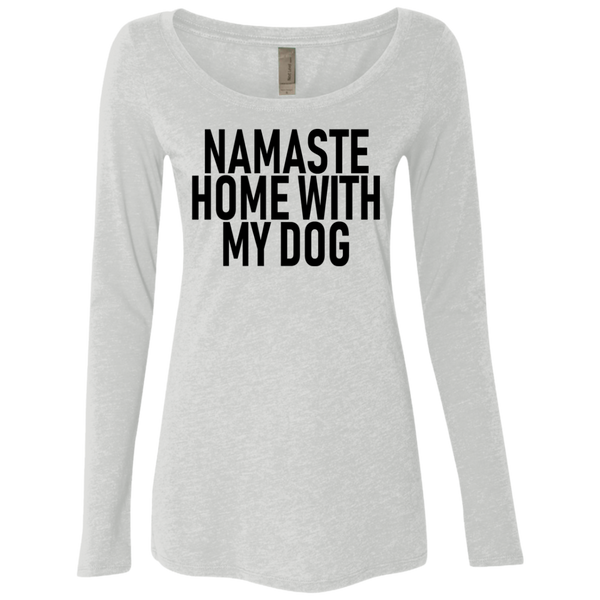 Namaste Home With My Dog copy Women's Long Sleeve Tee