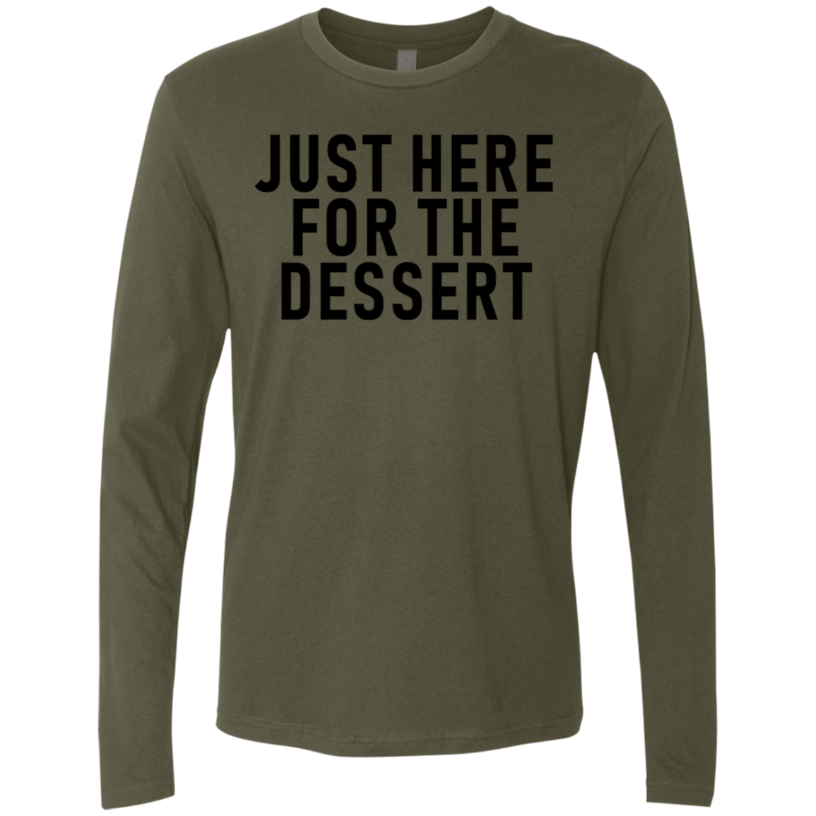 Just Here For The Dessert Men's Long Sleeve Tee
