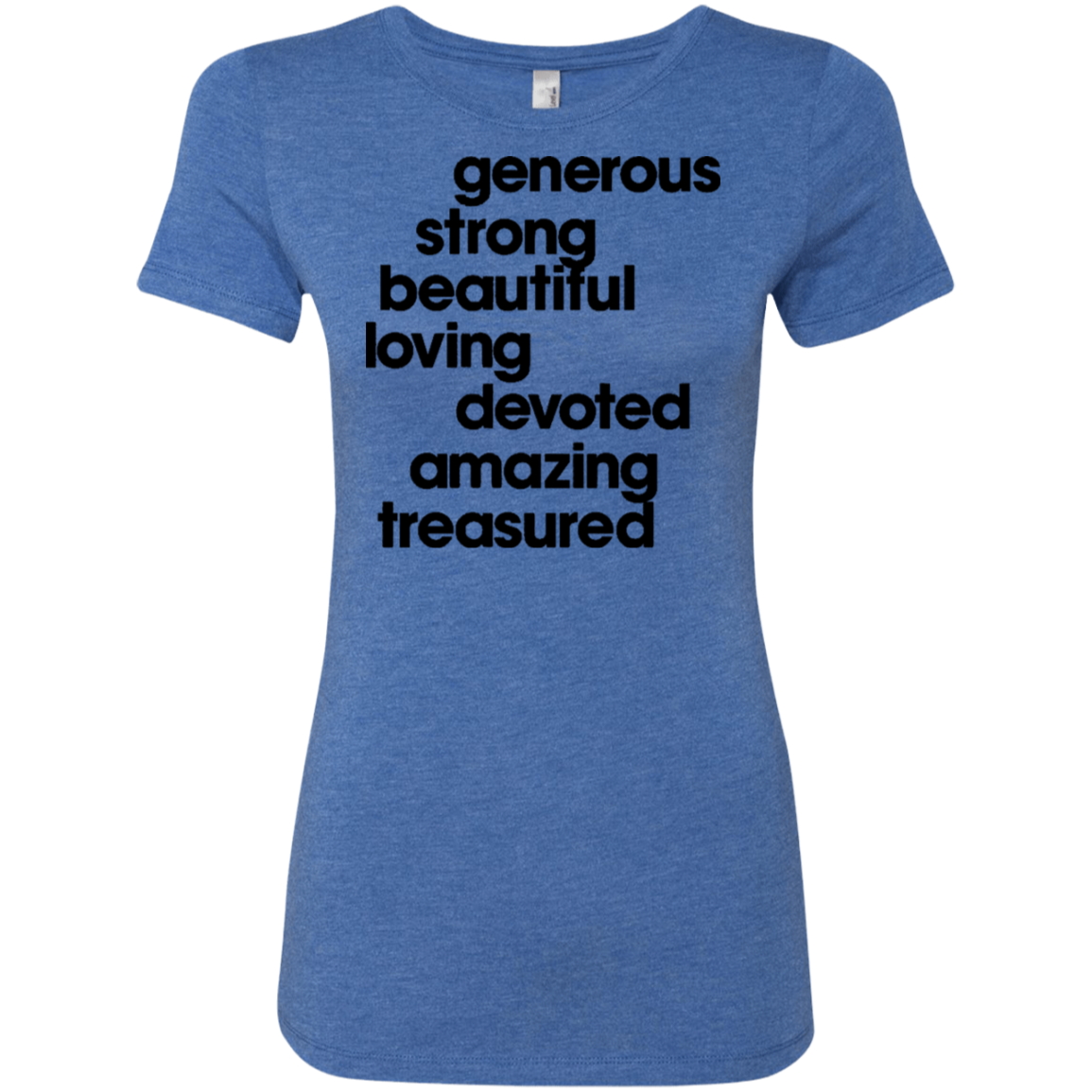 Generous Strong Beautiful Loving Devoted Amazing Treasured Women's Classic Tee