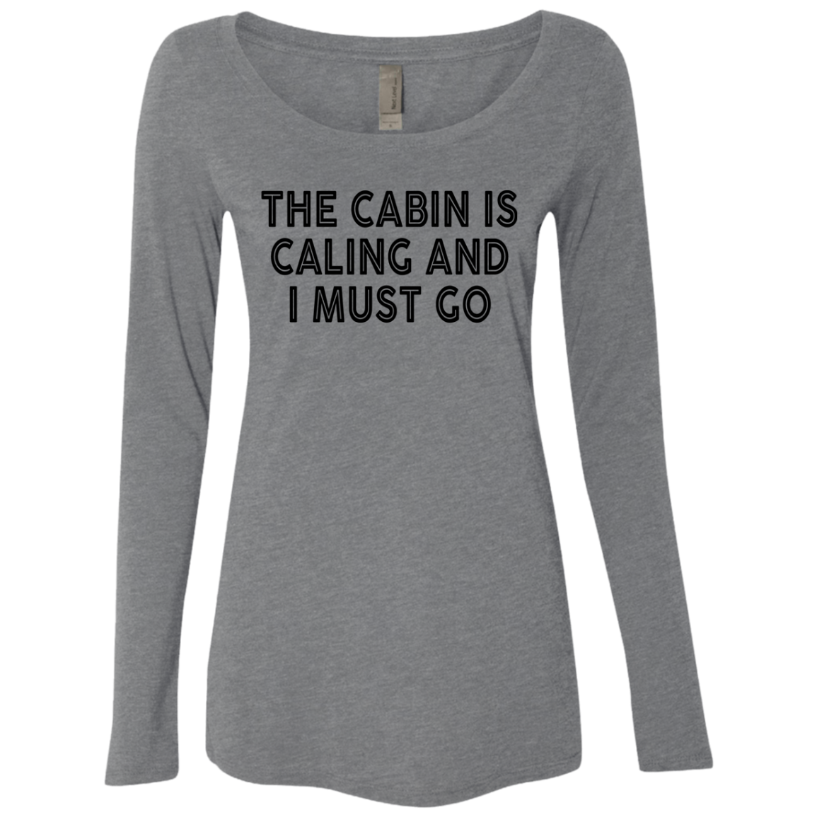 The Cabin Is Calling And I Must Go Women's Long Sleeve Tee