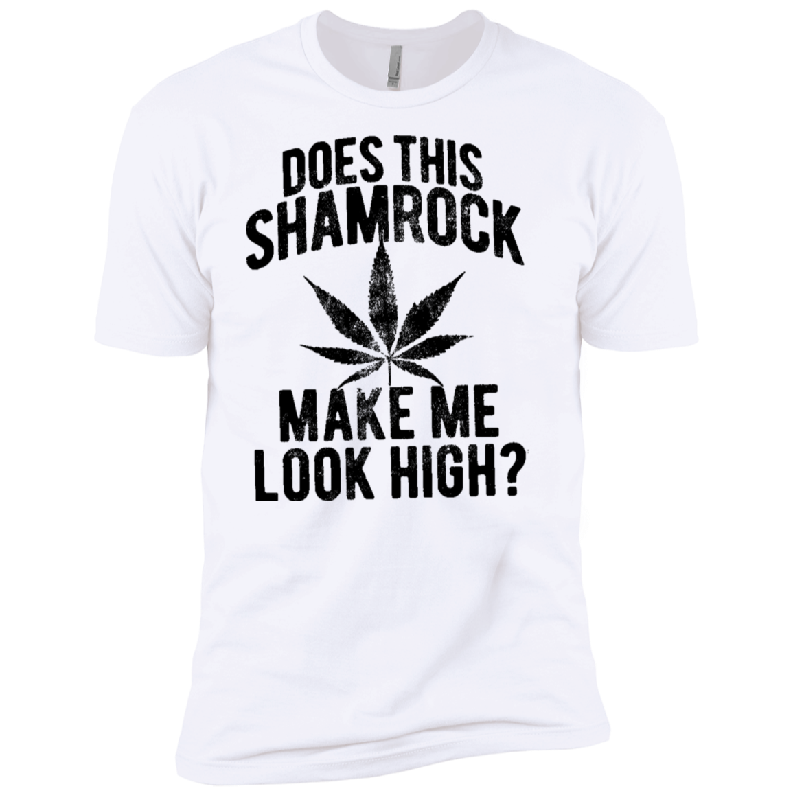 Does This Shamrock Make Me Look High Men's Classic Tee