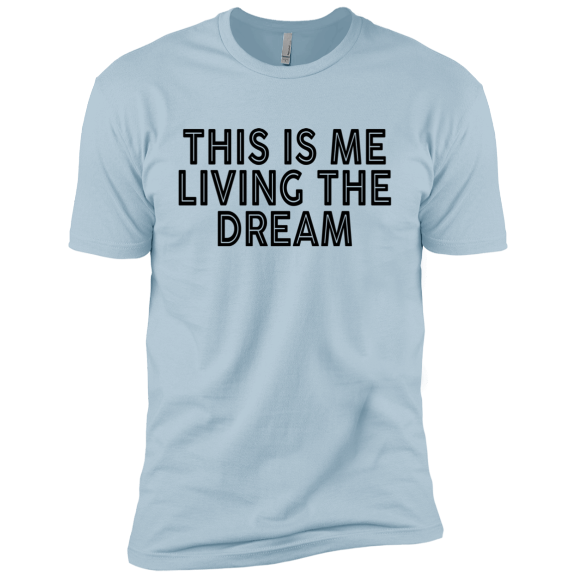 This Is Me Living The Dream Men's Classic Tee