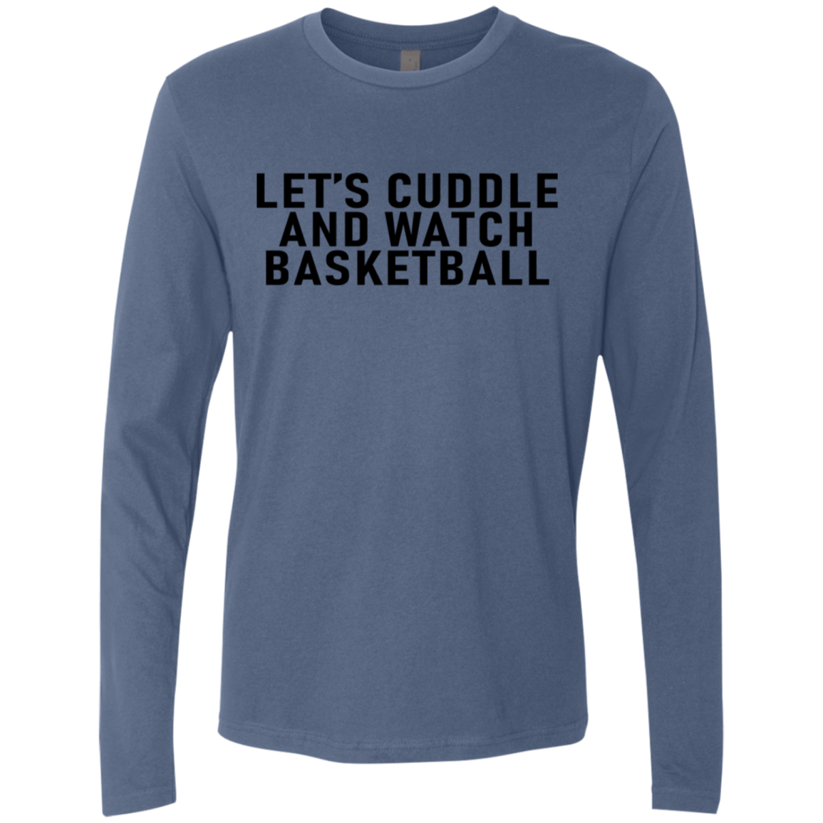 Let's Cuddle And Watch Basketball Men's Long Sleeve Tee